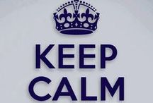 Keep Calm and... / by Maria Loya
