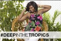 Deep In The Tropics / These looks are so hot! Hot! HOT!  / by Ashley Stewart