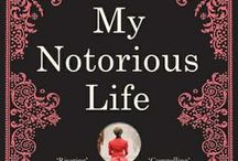 Notorious Women / We're celebrating International Women's Day 2014 with suggestions of our favourite, notorious women from literature. Tweet your suggestions using the hashtag #MyNotoriousLife / by Bloomsbury Publishing