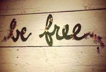 Be Free / by Kelsi Ferguson