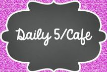 Daily 5/ CAFE