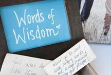 * WORDS OF WISDOM *