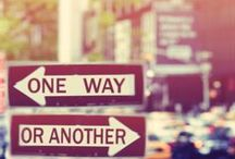One way or Another / Beautiful Places and Spaces