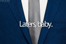 Laters, baby. / Fifty Shades of Grey Lover! / by Whitney Jones