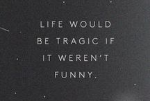 Life is funny...and sometimes not / by Debbie Bowis
