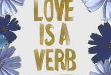 Love - the verb. / by Debbie Bowis