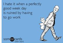 Work, work, work all day long... / by Brittany Cecak