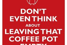 Coffee☕Tea~Hot Cocoa & Lattes! / And a good dose of coffee humor! :) / by M H