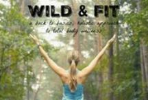 Wild and Fit / A back-to-basics, holistic approach to total body wellness. Affordable online personal training, home workouts, nutritional guidance and accountability -- no gym required.