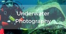 Underwater Photography / A collection of instructions for learning and improving underwater photography