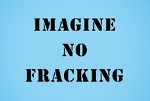 IMAGINE NO FRACKING / by Yoko Ono