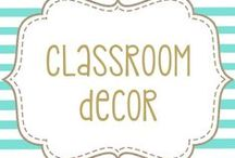 Classroom Decor / Creating a Fun Place to Learn