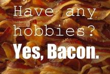 BACON!! / Uh...bacon / by Lindsey Smith Mahan