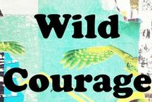 Wild Courage / Creative e-course to boost your creativity + courage + inspiration, details here: http://www.stephanielevy.com