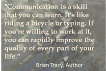 Communication / One of the most important and underrated requirements for effective interaction on all levels.