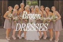 Brown Bridesmaid Dresses / Inspiration for brown bridesmaid dresses.