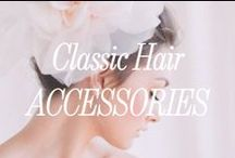 Classic Hair Accessories / Here are our picks for the most beautiful, most classic hair accessories for your wedding. A tiny hint of sparkle, or a classic gem can be the perfect touch for the bride or her bridesmaids.