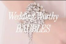 Wedding Worthy Baubles / The perfect piece to complete your look.