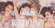 Glam Wedding / Glam Wedding Inspiration