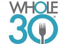 whole 30 and paleo / by Beth Anderson