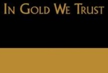 IN GOLD WE TRUST / IN GOLD WE TRUST is a true story about what may be Canada's largest gold deposit.
