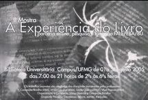 2005 - A Experiência do Livro / Participação de Murilo Pagani expondo dois trabalhos: Memória da Árvore e O Livro Mudo.