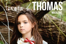 teresa & THOMAS Magazine / by Ava Martinez