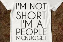Short People Probs / by Natasha Wasson
