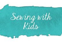 Sewing with Kids / Simple sewing projects to help children to learn to sew