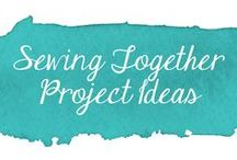 Sewing Together Project Ideas / Project ideas for group sewing
