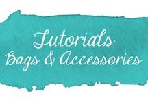 Tutorials - Bags and Accessories / Collection of sewing tutorials for bags and accessories