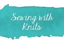 Sewing with Knits / Tutorials, tips and tricks for sewing with knit fabric