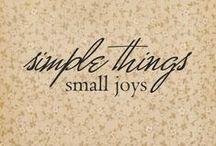 Simple Things & Small Joys