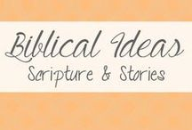Biblical Ideas / Scripture, Bible Studies, Printables and Ideas based on the teachers of Jesus Christ