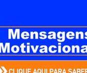 Mensagens Motivacionais / Mensagens Motivacionais