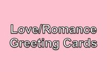 Love | Romance Cards / love, romance, marriage, anniversary, engagement, new love, girlfriend, boyfriend, sweet, greeting cards, gifts