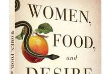 Women Food & Desire / Alexandra Jamieson's #1 bestselling book on food, cravings, pleasure, and desire. www.womenfoodanddesire.com  Embrace your cravings,  Make peace with food, Reclaim your body! A place to share the news and images that inspire us to own and follow our cravings and desires.  / by AlexandraJamieson.com