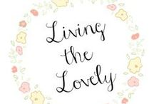 Living the Lovely / A collection of posts from my blog Living The Lovely. From delicious recipes, to creative DIY projects, to Beauty tips and more! #Recipe #Food #DIY #Beauty #printables #tech #tips #ideas #lovely