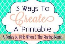 Making Printables & Creating Pretty Pictures
