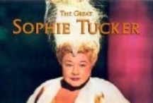 My great aunt Sophie Tucker / by Kathy Luty