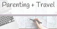 Parenting + Travel / parenting and travel, parenting challenges while traveling, tips to help with behavioral issues, how to manage stress while traveling, alternative to traditional school, unschooling, homeschooling, learning through travel