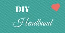 Sewing DIY Headbands / DIY and Tutorials for Sewing and no-sew ideas for Headbands and bows.