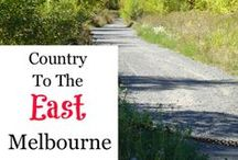 Melbourne - Country-East / Great places to explore east of Melbourne