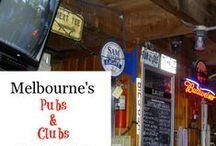Melbourne - Pubs and Clubs / Melbourne has every type of pub that you could wish for. Just about every suburb of Melbourne and in just abut every town in Victoria you will find a 'unique local watering hole' with it's unique atmosphere