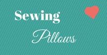 Sewing Pillows / You can never have too many pillows right, I can never find exactly what I want at the store or its way too much for this penny pincher.