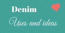 Denim Uses and Ideas / Here are some great ways to reuse denim to make something new.