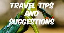 Travel Tips and Suggestions / Tips and Suggestions on Travel, with or without the family. What to pack, how to pack, best time to travel, day trip ideas and how to keep the kids amused, are just some of the topics covered