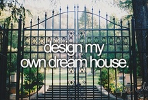 Ideas For My Dream Home / A collection of things I would consider for my dream home!