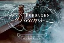 Forsaken Dreams / All things FORSAKEN DREAMS / by Chaplain Debbie Mitchell