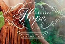 Elusive Hope / All things Elusive Hope / by Chaplain Debbie Mitchell